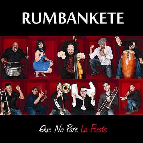 Rumbankete - Que No Pare La Fiesta